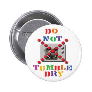 Do Not Tumble Dry 6 Cm Round Badge