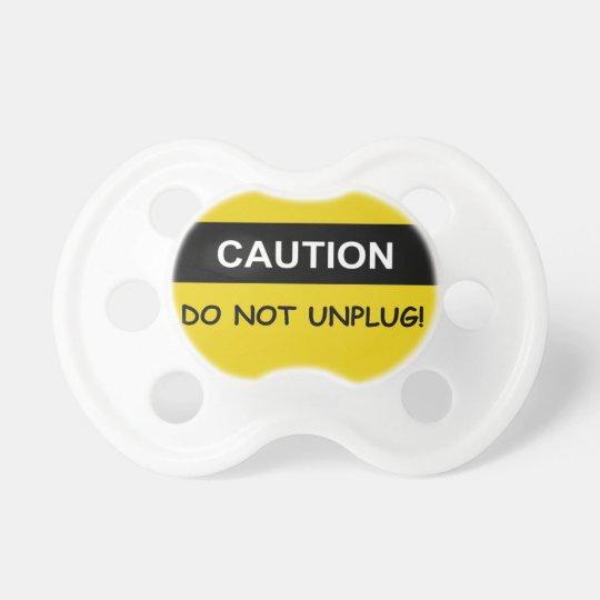 Do Not Unplug Pacifier