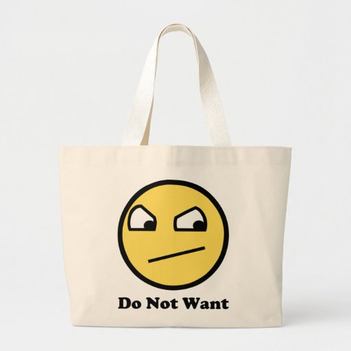 Do Not Want Awesome Face Canvas Bags
