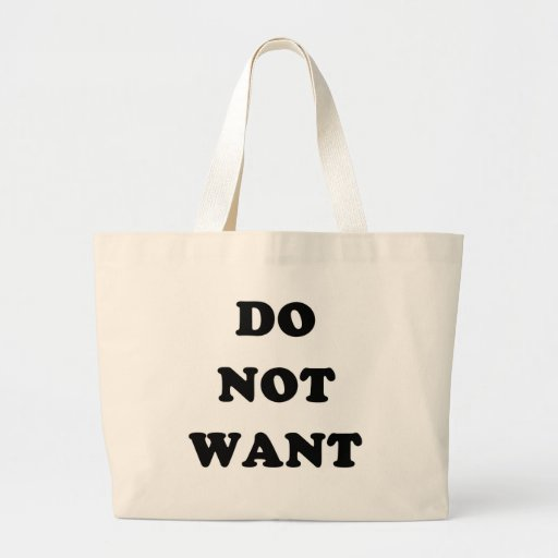 Do Not Want Tote Bag