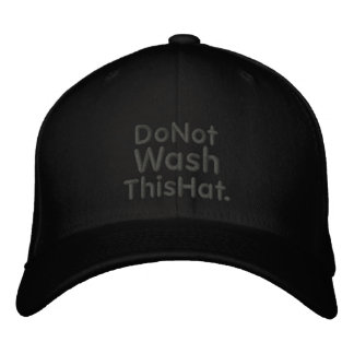 Do Not Wash This Hat Baseball Cap