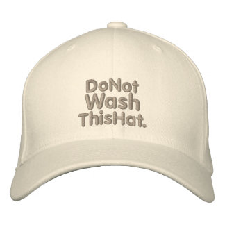 Do Not Wash This Hat Embroidered Cap