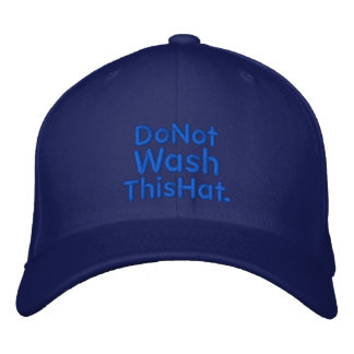 Do Not Wash This Hat Embroidered Baseball Caps