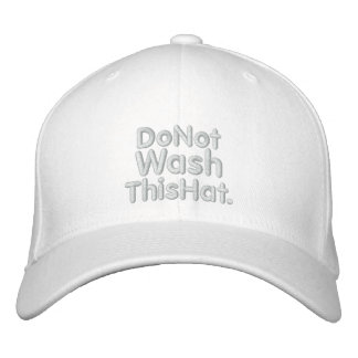Do Not Wash This Hat Embroidered Hat