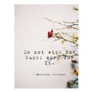 Do Not Wish for Luck Inspirational Postcard