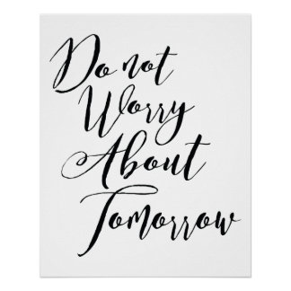 Do Not Worry About Tomorrow Calligraphy Art Print