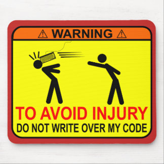 Do Not Write Over My Code Mouse Mat