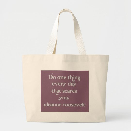 Do one thing every day that scares you large tote bag