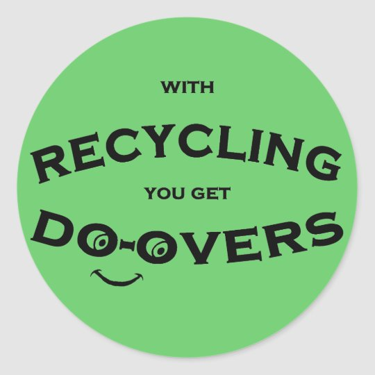 Do overs recycling message is fun and inspiring