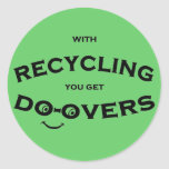 Do overs recycling message is fun and inspiring round sticker