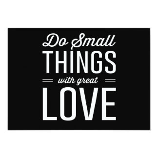 Do Small Things with Great Love 13 Cm X 18 Cm Invitation Card