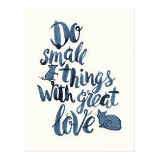Do Small Things With Great Love Postcard