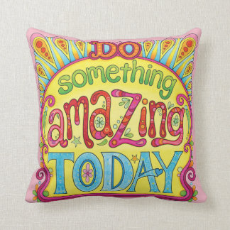 """Do something amazing today"" Pillow - Positive Art"