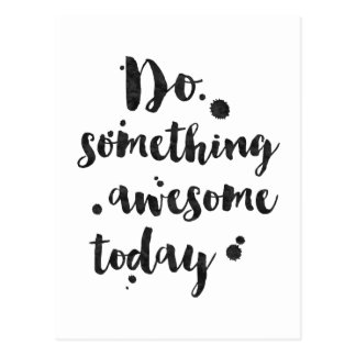Do Something Awesome Today - Inspirational Card Postcard