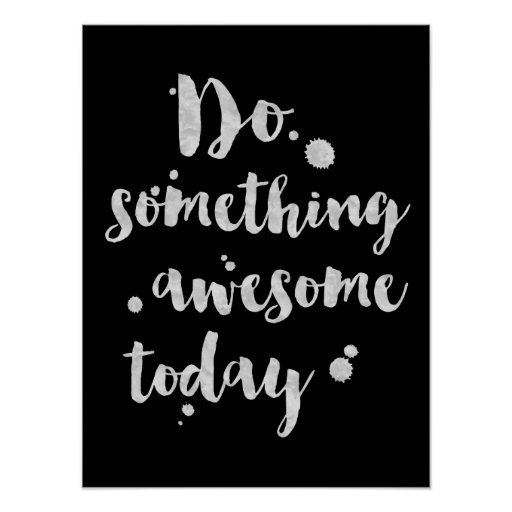 Do Something Awesome Today - Inspirational Poster