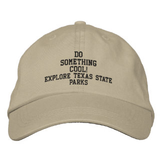 DO SOMETHING COOL! Explore Texas State Parks cap Embroidered Hats