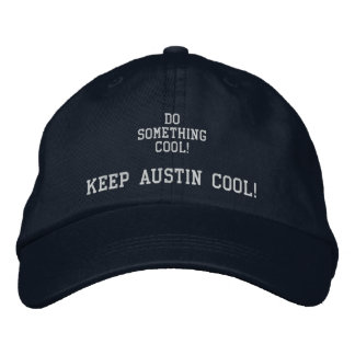 DO SOMETHING COOL! Keep Austin Cool cap Embroidered Hat