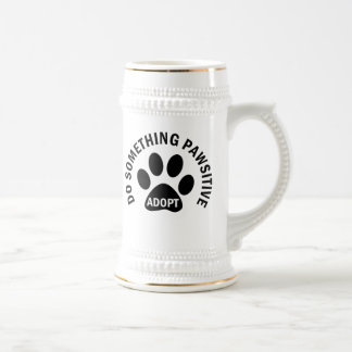 Do Something Pawsitive Adopt Beer Stein