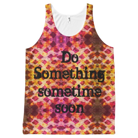 Do something sometime soon All-Over print tank top
