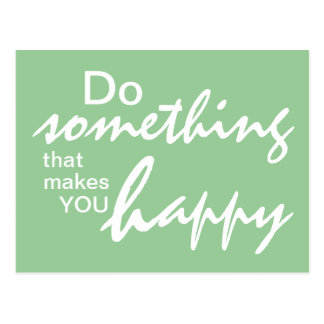 Do something that makes you happy - Motivational P Post Card