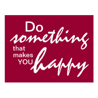 Do something that makes you happy - Motivational Post Cards