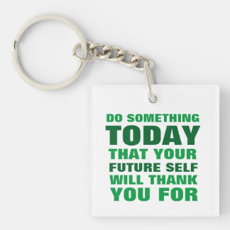 Do Something Today Future Self Thank Keychain Gr