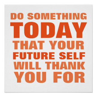 Do Something Today Future Self Thank You Poster O