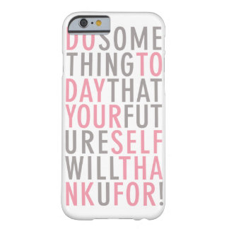 DO SOMETHING TODAY | IPHONE 6 CASE BARELY THERE iPhone 6 CASE