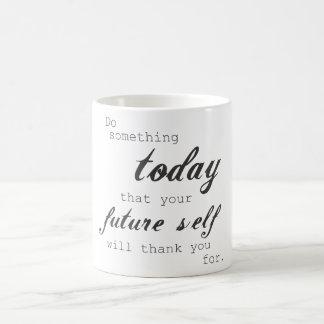 Do something today your future self will thank you basic white mug