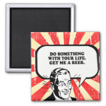 DO SOMETHING WITH YOUR LIFE - GET ME A BEER T-shir