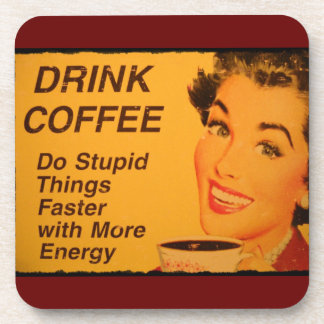 Do Stupid Things Faster Beverage Coasters