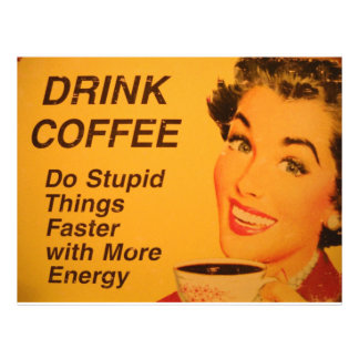 Do Stupid Things Faster Coffee 21.5 Cm X 28 Cm Flyer