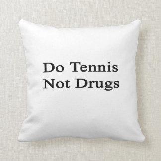 Do Tennis Not Drugs Cushion