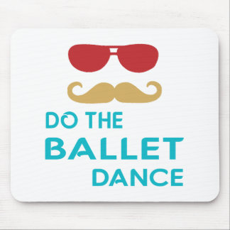 Do the Ballet Dance Mouse Pad