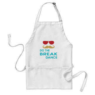 Do the BREAKDANCE. Apron