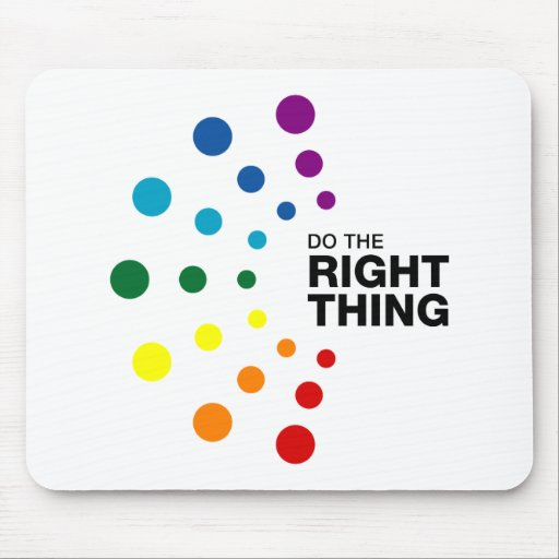 Do The Right Thing (02) Mouse Pads