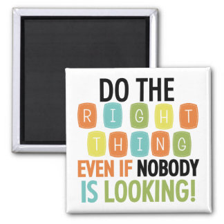 Do The Right Thing Square Magnet