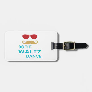 Do the Waltz Dance Tag For Luggage