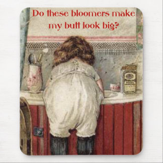 Do These Bloomers Make My Butt Look Big? Mouse Mat