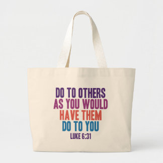 Do to Others as You Would Have Them do to You Large Tote Bag