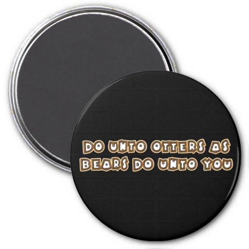 do unto otters as bears do unto you 7.5 cm round magnet