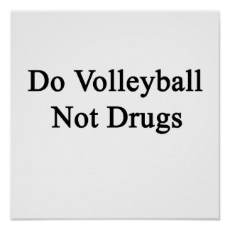 Do Volleyball Not Drugs Posters