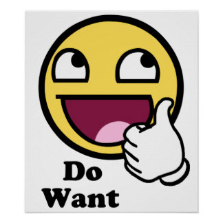 Do Want Awesome Face Smiley Poster