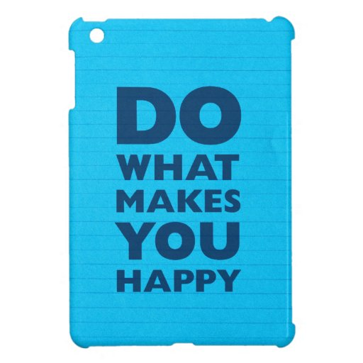 Do What Makes You Happy Blue Notebook Paper Cover For The iPad Mini