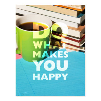 Do What Makes You Happy, Coffee, books, and paper Postcard