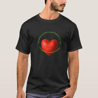 Do what you feel in your heart to be right T-Shirt
