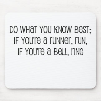 """""""Do what you know best"""" quote Mouse Pads"""