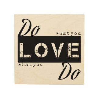 Do what you love - black wood wall art