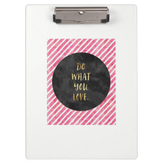 """""""Do what you Love"""" Clipboard"""