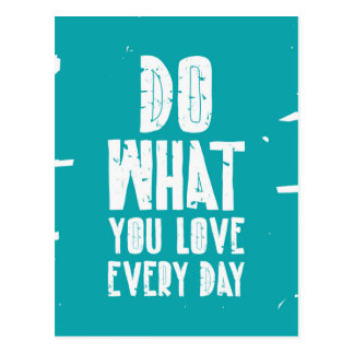 Do What You Love Every Day Postcard